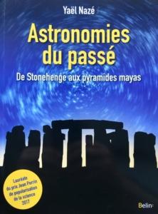 « Astronomies du passé » par Yael Nazé – Edition Belin, coll Bibliothèque scientifique, VP 25€