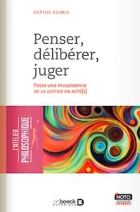 """""""Penser, délibérer, juger"""", par Sophie Klimis, Editions De Boeck Supérieur, vp 22 euros."""
