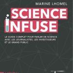 «Science infuse», par Marine Lhomel, Editions l'attitude des Héros, VP 24 euros.