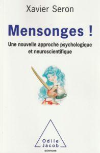 """Mensonges !"" par Xavier Seron. Editions Odile jacob. VP 23,90 euros - VN 16,99 euros."