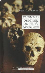 """""""L'Homme: origine, unicité, diversité"""" par Stéphane Louryan. Collection L'Académie en poche. VP 7 euros - VN 3,99 euros."""