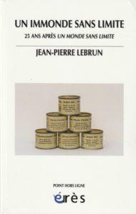 """""""Un immonde sans limite"""" par Jean-Pierre Lebrun. Editions Érès. VP 25 euros - VN 16,99 euros."""