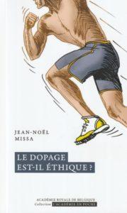 """""""Le dopage est-il éthique?"""" par Jean-Noël Missa. Collection l'Académie en poche. VP 7 euros - VN 3,99 euros"""