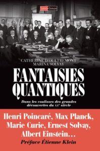 « Fantaisies Quantiques », par Catherine D'Oultremont et Marina Solvay, Editions Saint-Simon, 21,50 euros
