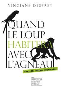 """""""Quand le loup habitera avec l'agneau"""", par Vinciane Despret. Editions La Découverte. VP 20 euros, VN 13,99 euros"""
