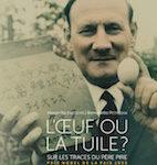"""""""L'œuf ou la tuile ?"""", par Alexandra Micciche et Bernadette Petitjean, Coédition Archives de l'Etat et les Editions 180°, 96 pages, 20 euros."""