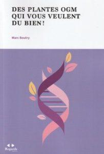 «Des plantes OGM qui vous veulent du bien!», par Marc Boutry. Editions de l'Académie royale de Belgique. VP 18 euros, VN 3,99 euros