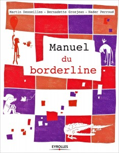 Manuel du borderline ed. Eyrolles, 252pages 25 euros