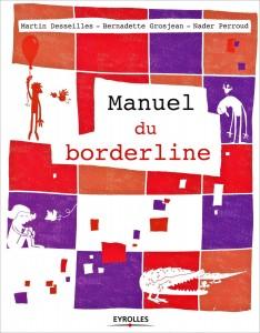 Manuel du borderline  ed. Eyrolles, 252 pages 25 euros