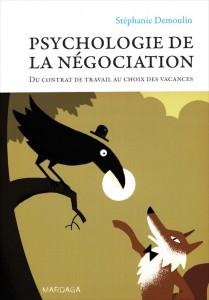 Psychologie de la négociation, par Stéphanie Demoulin, Editions Mardaga.