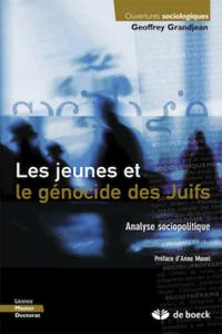 Les Jeunes et le génocide des Juifs, par Geoffrey Grandjean, Editions De Boeck.