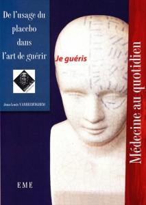 """""""De l'usage du placebo dans l'art de guérir» par Jean-Louis Vanherweghem. Editions EME, VP 17 euros."""