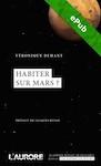 """""""Habiter sur Mars?"""", par Véronique Dehant, Coll. L'Académie en poche."""