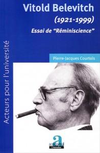 «Vitold Belevitch, Essai de Réminiscience», par Pierre-Jacques Courtois, éditions Academia-L'Harmattan, 29 euros.
