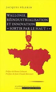 «Wallonie, réindustrialisation et innovation - Sortir par le haut? », Editions de l'Académie royale de Belgique (VP 5 euros, VN 3,99 euros).