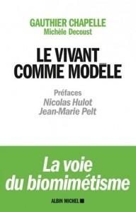 """""""Le vivant comme modèle"""", par Gauthier Chapelle et Michèle Decoust, Ed Albin Michel."""