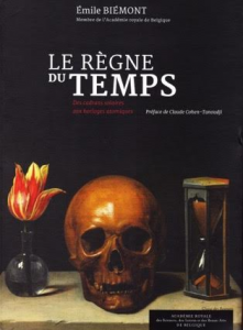 «Le règne du temps» par Émile Biémont aux éditions de l'Académie royale des Sciences, des Lettres et des Beaux-arts de Belgique - VP 20 €, VN 3,99 €