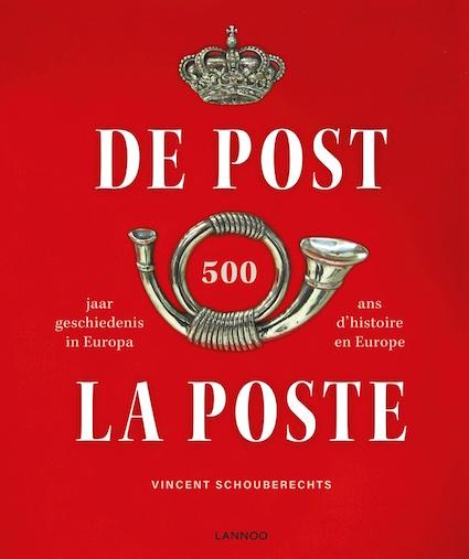 """""""La Poste: 500 ans d'histoire en Europe"""", par Vincent Schouberechts, Editions Lannoo."""