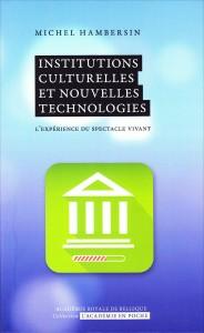 «Institutions culturelles et nouvelles technologies» par Serge Martin. Collection L'Académie en poche - VP 7 €, VN 3,99 €