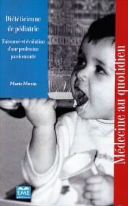 """""""Diététicienne de pédiatrie"""", par Marie Mozin, éditions EME, VP 10,93 euros, VN 8,49 euros."""
