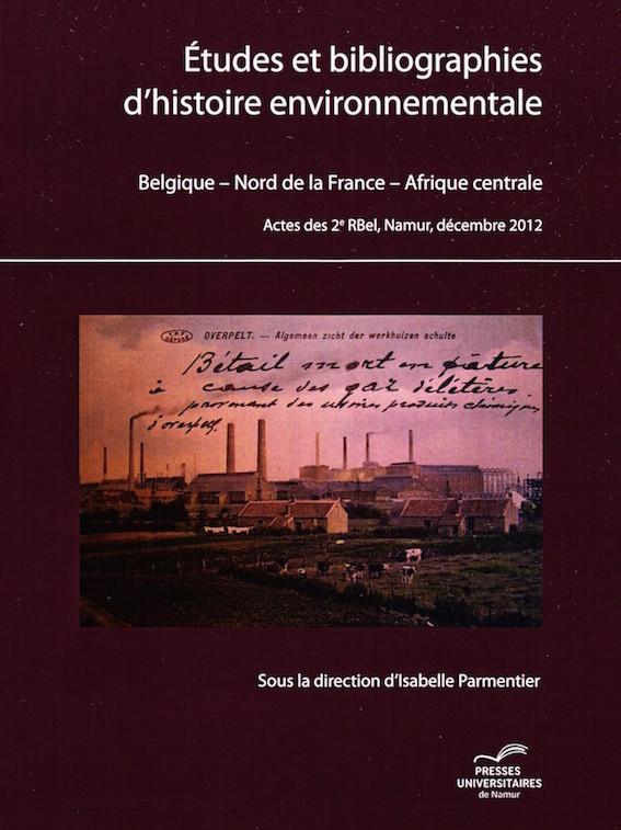 «Études et bibliographies d'histoire environnementale», Presses universitaires de Namur, 24 euros.