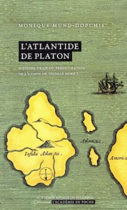 «L'Atlantide de Platon», par Monique Mund-Dopchie, collection «L'Académie en poche». (VP 7 euros, VN 3,99 euros).