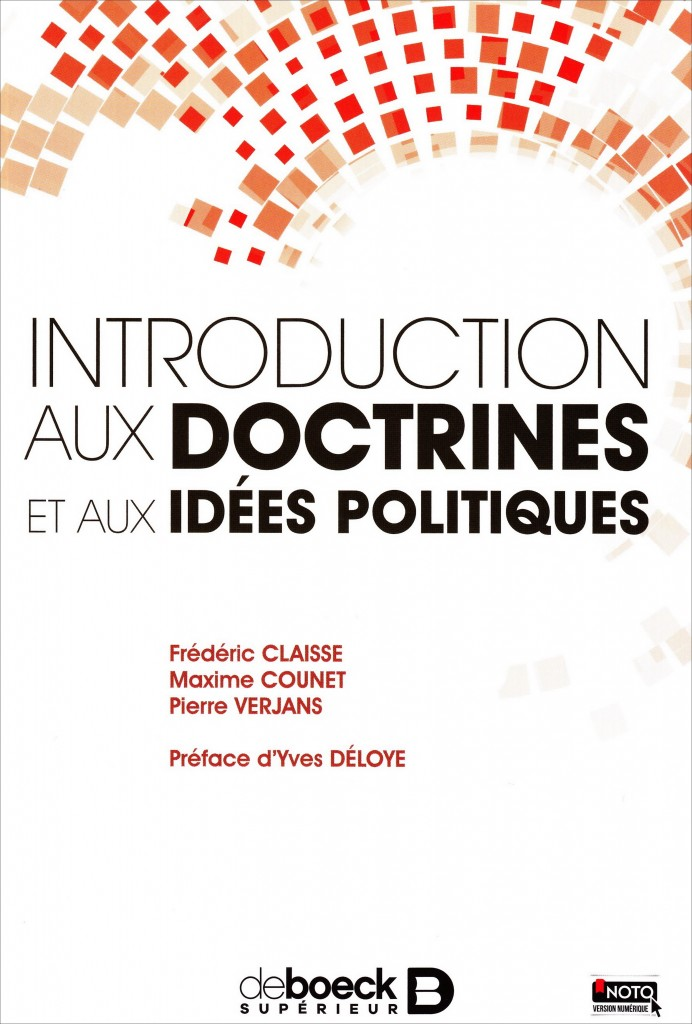 «Introduction aux doctrines et aux idées politiques» par Frédéric Claisse, Maxime Counet et Pierre Verjans. Editions universitaires De Boeck - VP 24,50€